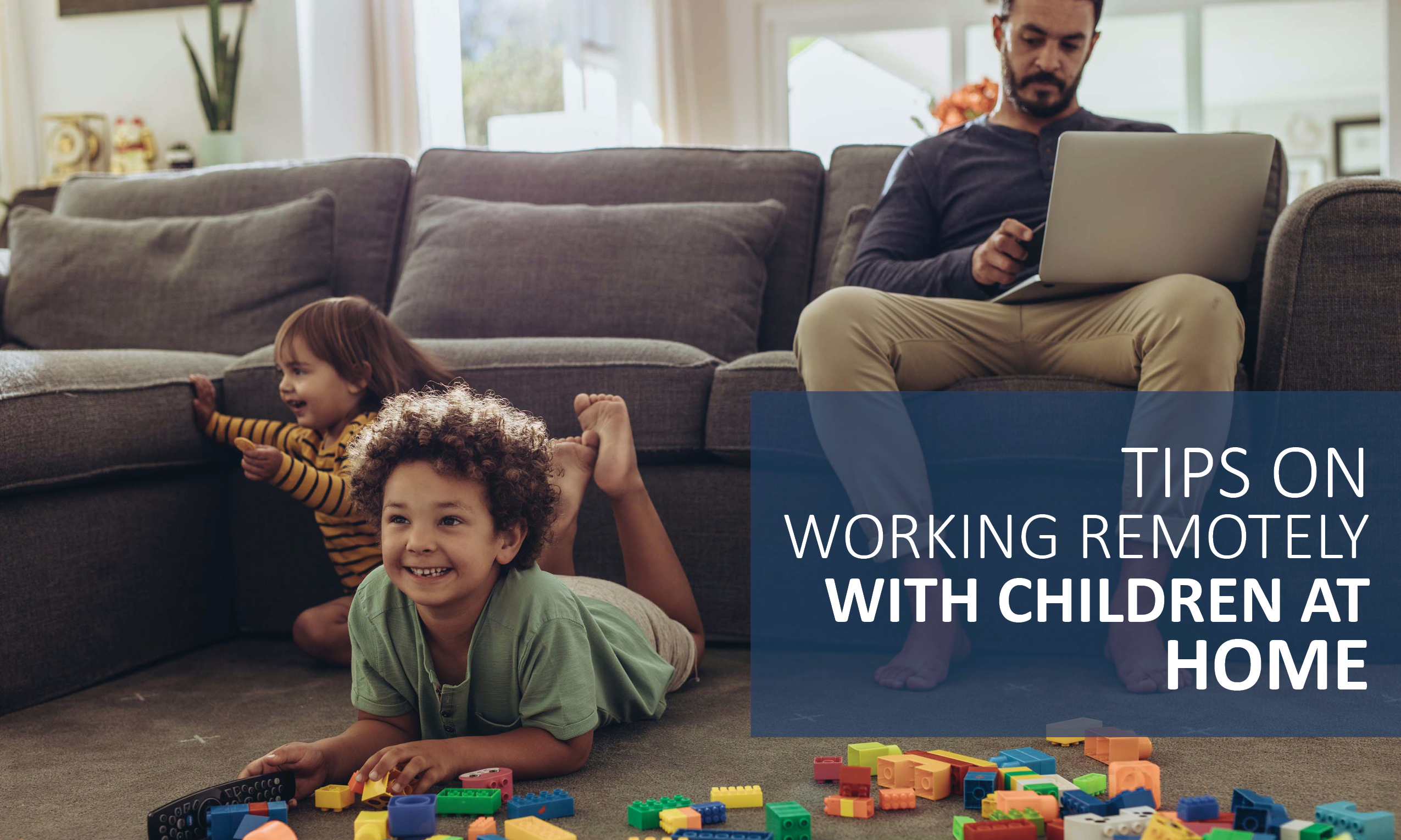Tips on Working Remotely with Children at Home - Southern Cross